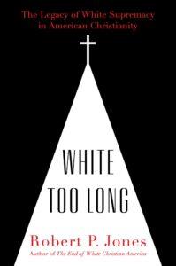 Robert P. Jones, White Too Long